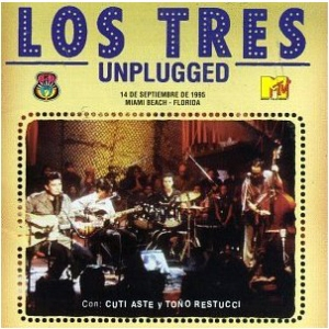 Los Tres Unplugged (1996).